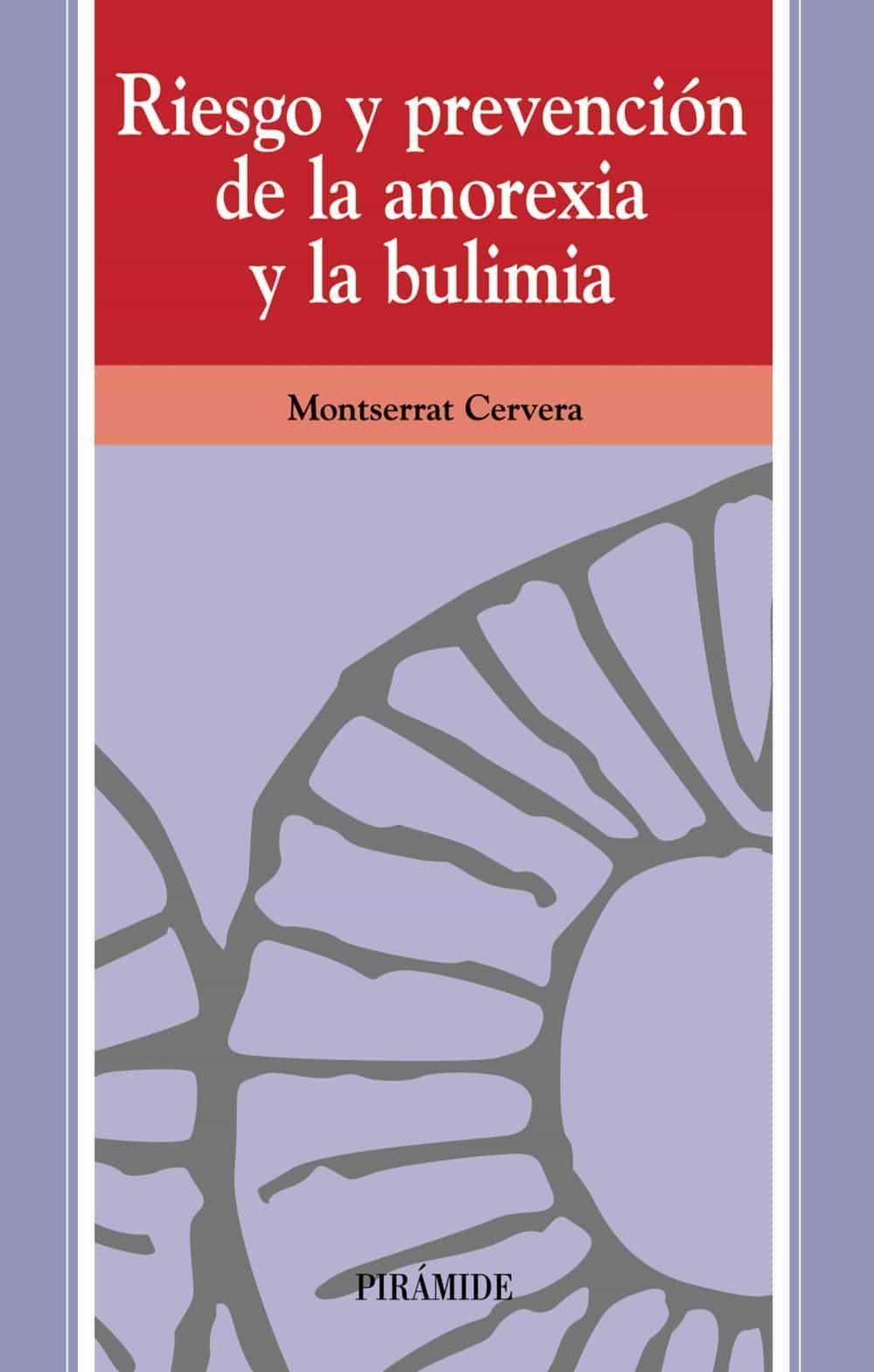 Riesgo Y Prevencion De La Anorexia Y La Bulimia por Montserrat Cervera epub