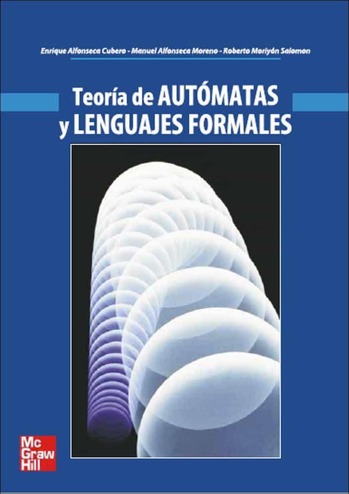 Teoria De Automatas Y Lenguajes Formales por Manuel Alfonseca