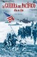 La Guerra Del Pacifico, Dia A Dia (1941-1945) por John Davison epub