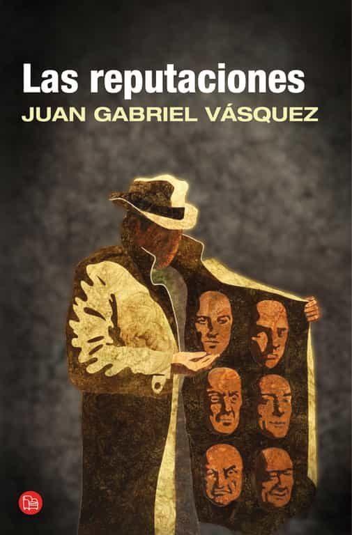Las Reputaciones por Juan Gabriel Vasquez epub