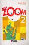 Mega Zoom 2: Activity Book + Student S Cd + Reader (2º Educacion Primaria) por Vv.aa.