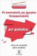 Guia De Español Para Polacos = Przewodnik Po Jezyku Hiszpanskim P O Polsku (ed. Bilingüe Español-polaco) por Vv.aa. epub