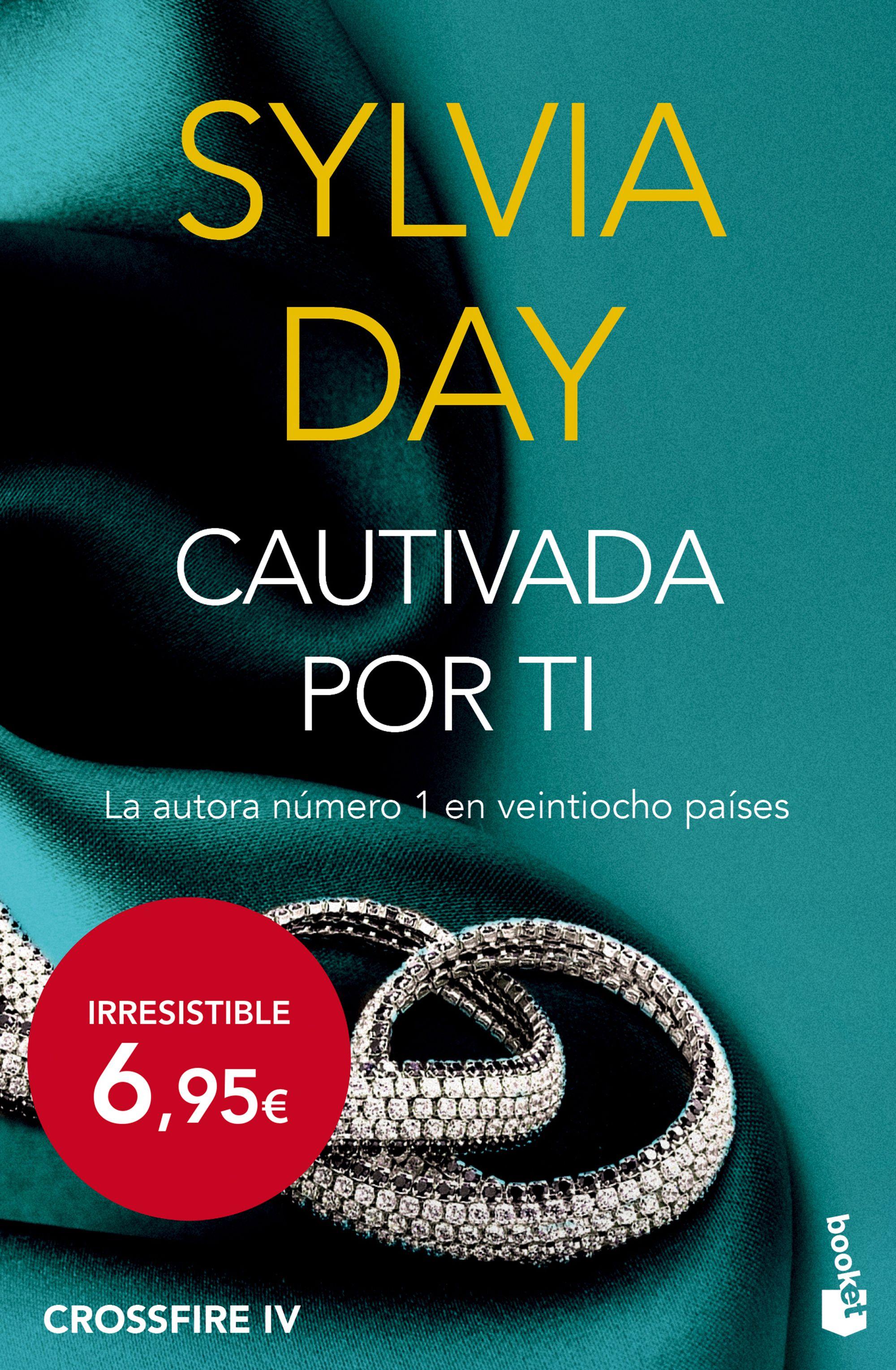 CAUTIVADA POR TI (CROSSFIRE IV) EBOOK | SYLVIA DAY ...