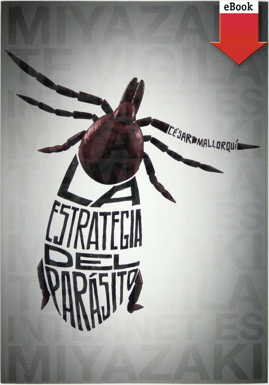 La Estrategia Del Parásito (ebook-epub)   por Cesar Mallorqui