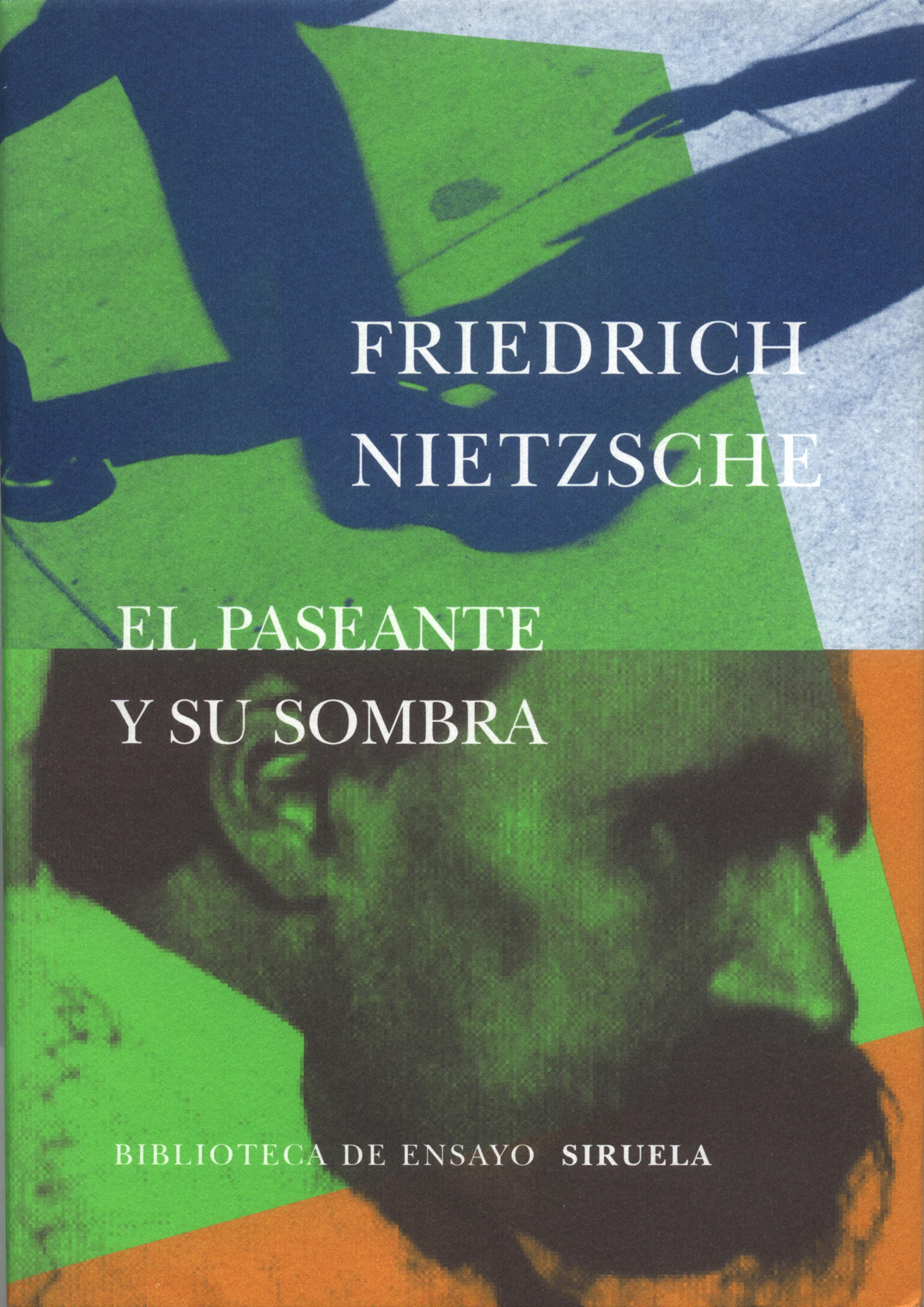 El Paseante Y Su Sombra por Friedrich Nietzsche