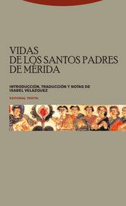 Vidas De Los Santos Padres De Merida por Isabel Velazquez Soriano