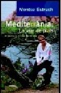 Mediterrania: La Mar De Plats. Un Passeig Per La Cuina Mediterran Ia por Montse Estruch