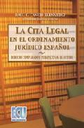 La Cita Legal En El Ordenamiento Juridico Español por Raul C. Cancio Fernandez