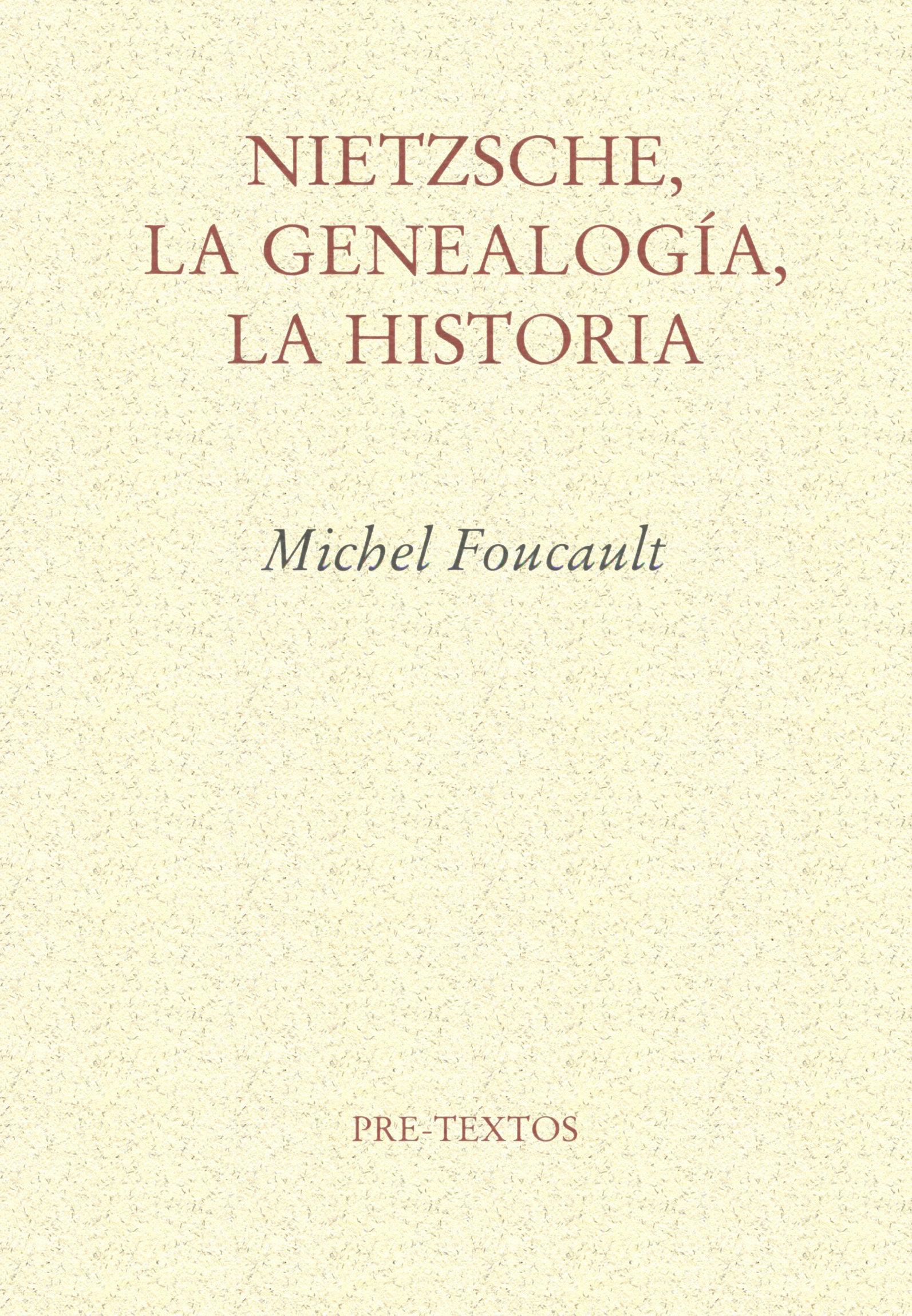 Nietzsche, La Genealogia, La Historia por Michel Foucault
