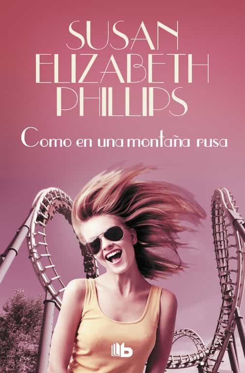 Como En Una Montaña Rusa por Susan Elizabeth Phillips
