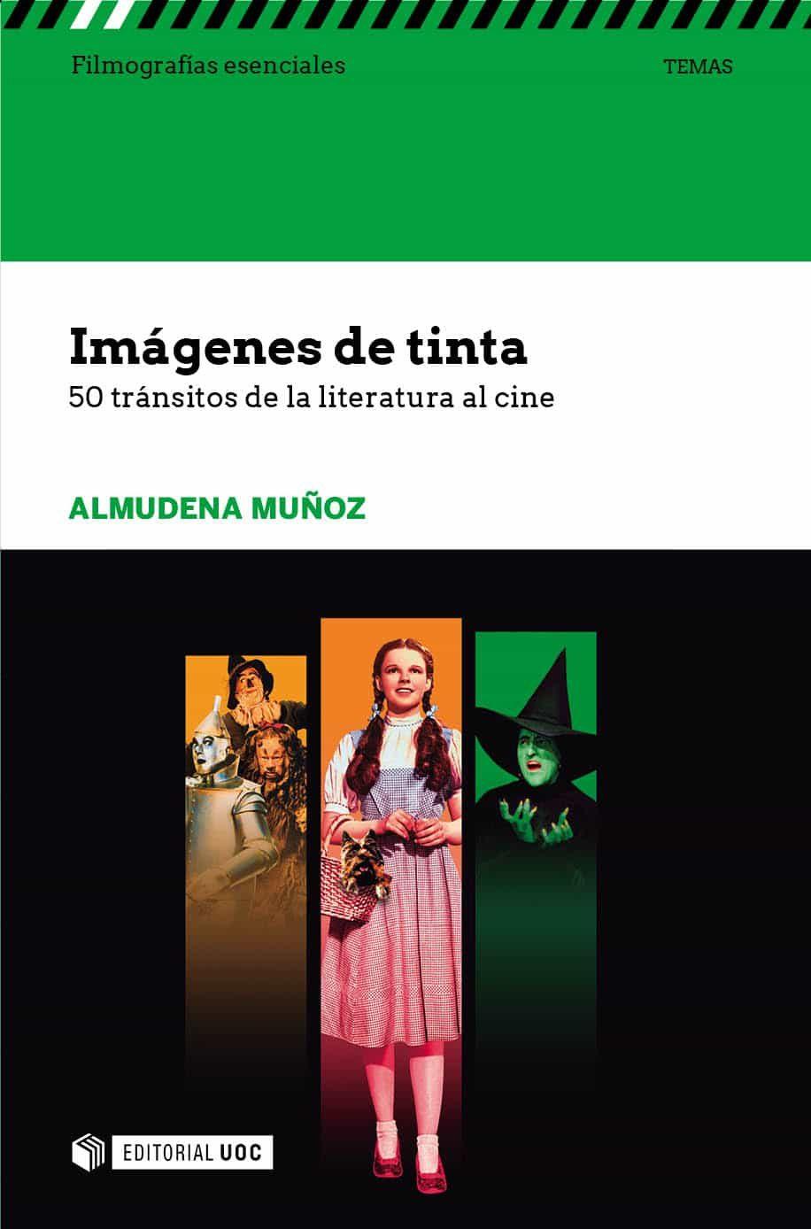 Imágenes De Tinta. 50 Tránsitos De La Literatura Al Cine por Almudena Muñoz
