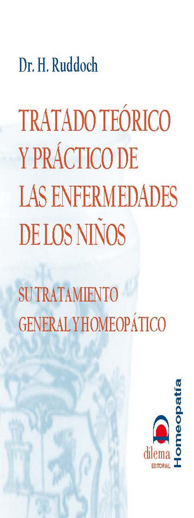 tratado teorico y practico de las enfermedades de los niños: su t ratamiento general y homeopatico-h. ruddoch-9788496079274
