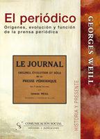 El Periodico: Origenes Evolucion Y Funcion De La Prensa Periodica por Georges Well