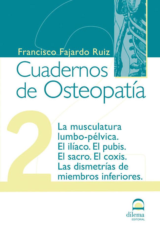 CUADERNOS DE OSTEOPATIA 2: LA MUSCULATURA LUMBO-PELVICA. EL ILIAC O ...
