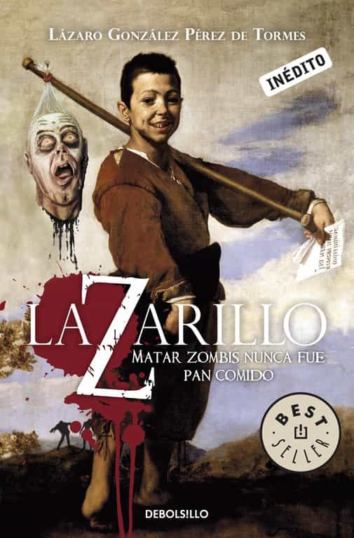 lazarillo z: matar zombies nunca fue pan comido-lazaro gonzalez-perez de tormes-9788499082974