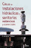 Calculo De Instalaciones Hidraulicas Y Sanitarias, Residenciales Y Comerciales por Gilberto Enriquez epub