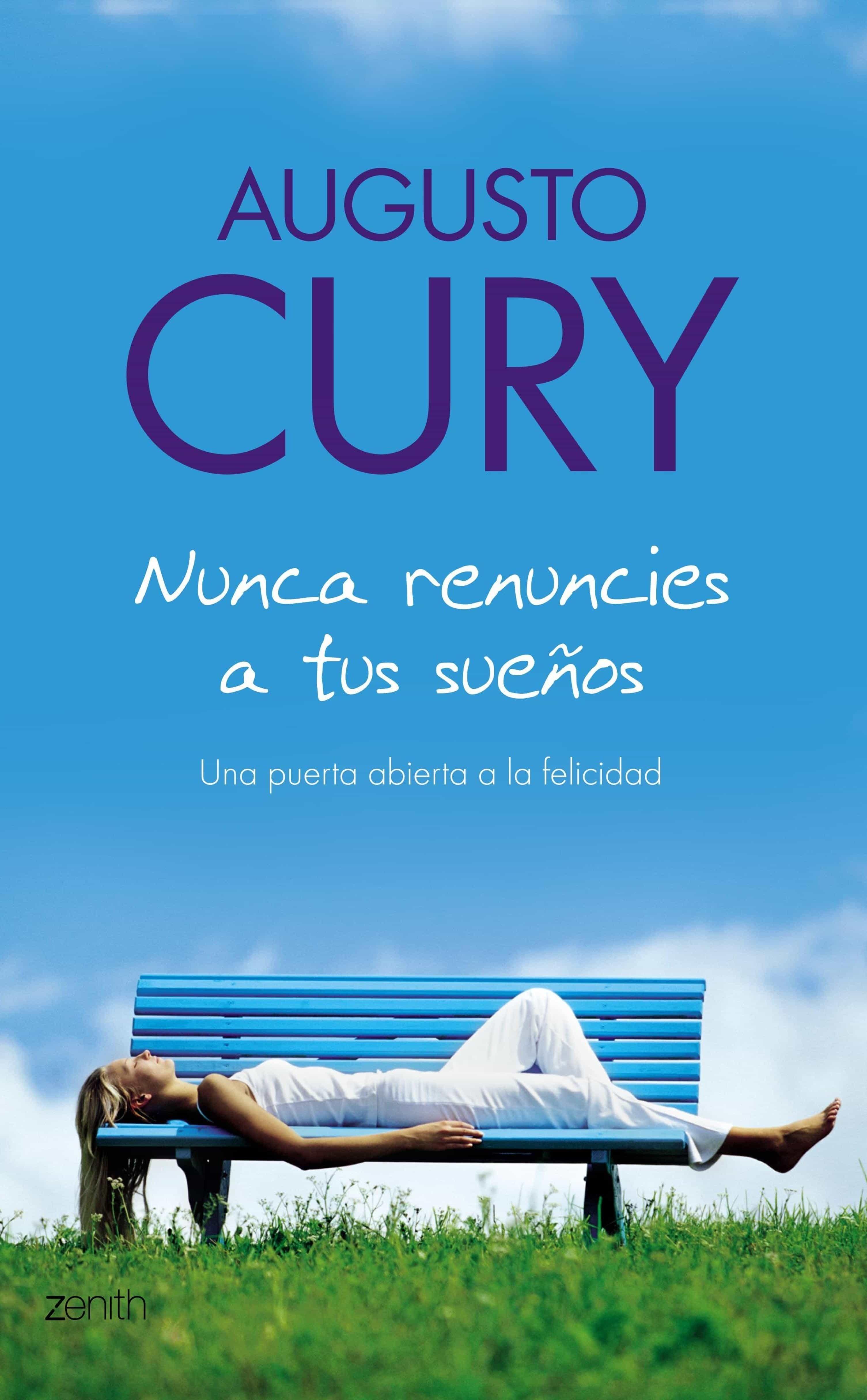 Nunca Renuncies A Tus Sueños   por Augusto Cury