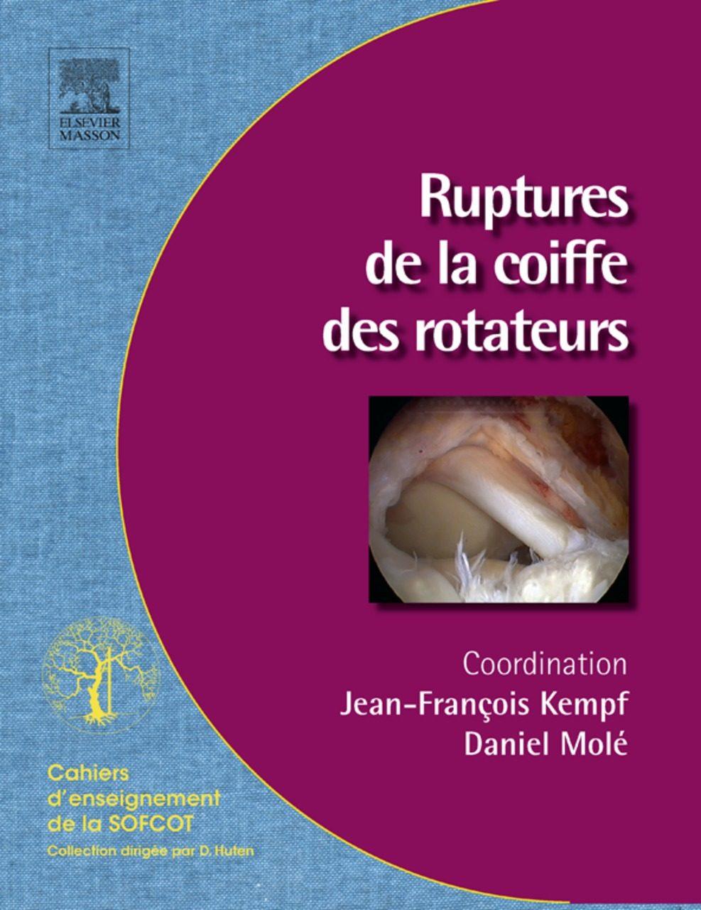 «Ruptures De La Coiffe Des Rotateurs»: FB2 iBook EPUB por Jean-françois Kempf, Daniel Molé 978-2294725784