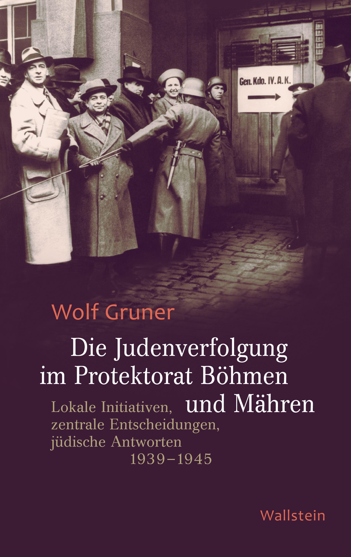 Die Judenverfolgung Im Protektorat Böhmen Und Mähren   por Wolf Gruner epub