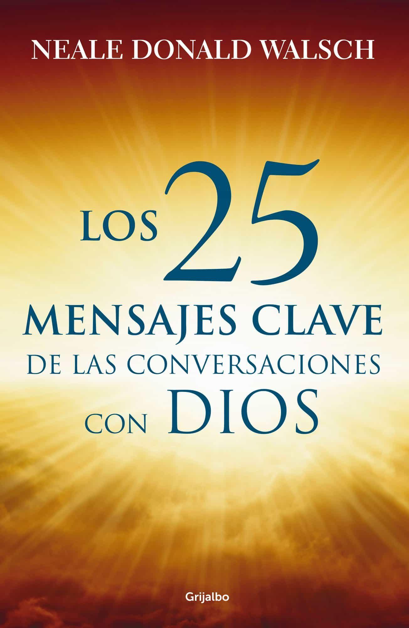 Los 25 Mensajes Clave De Las Conversaciones Con Dios (ebook)neale Donald  Walsch