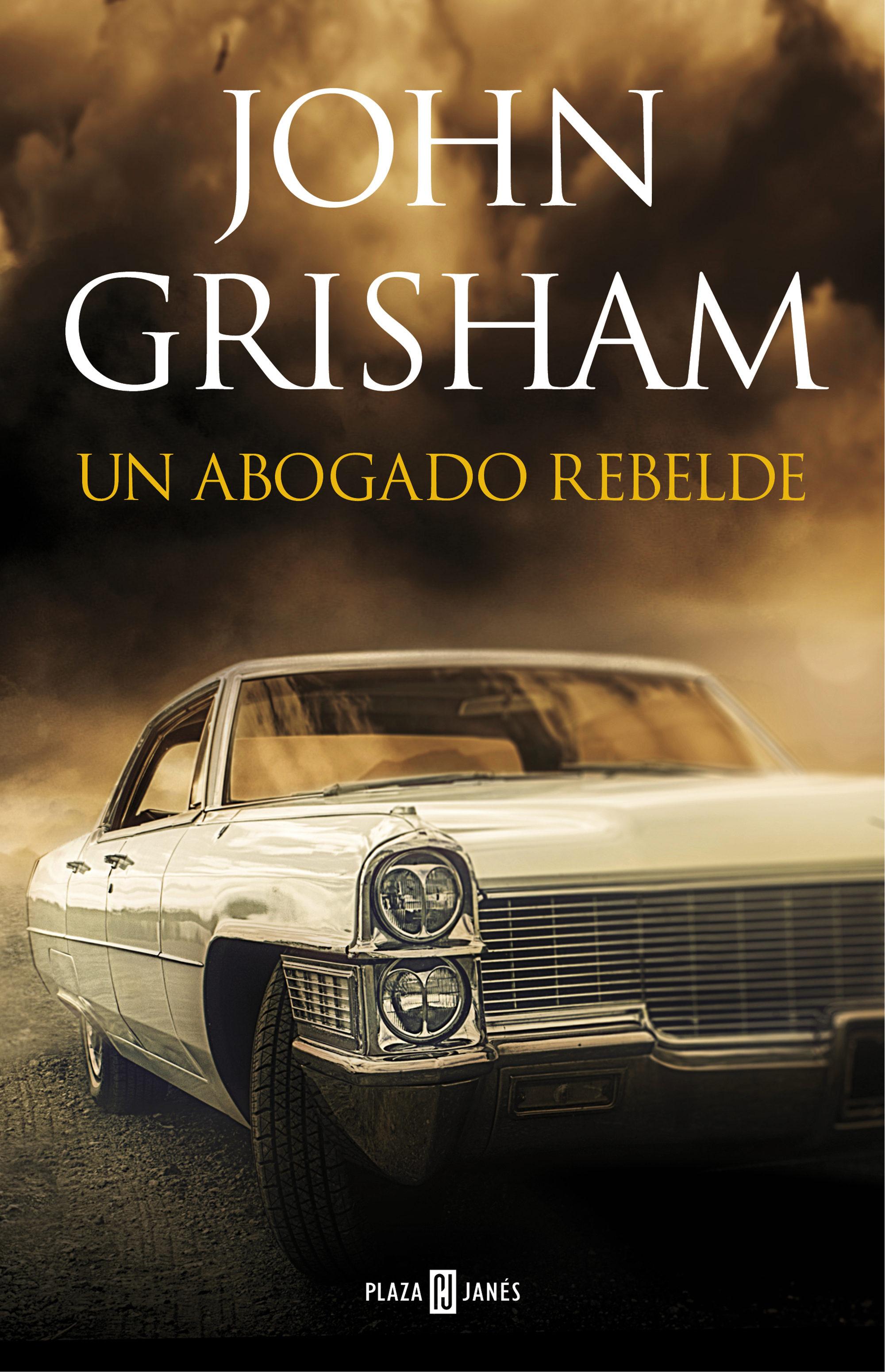 Un Abogado Rebelde   por John Grisham