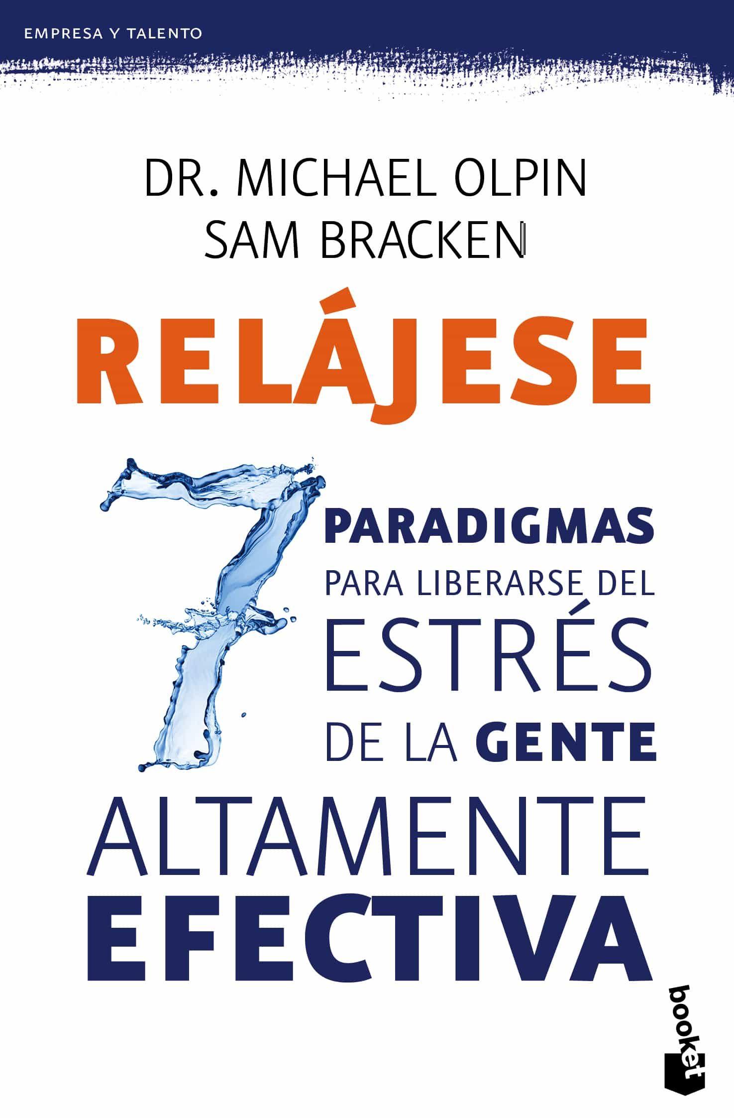 Relajese: Los 7 Paradigmas Para Liberarse Del Estres por Michael Olpin;                                                                                    Sam Bracken