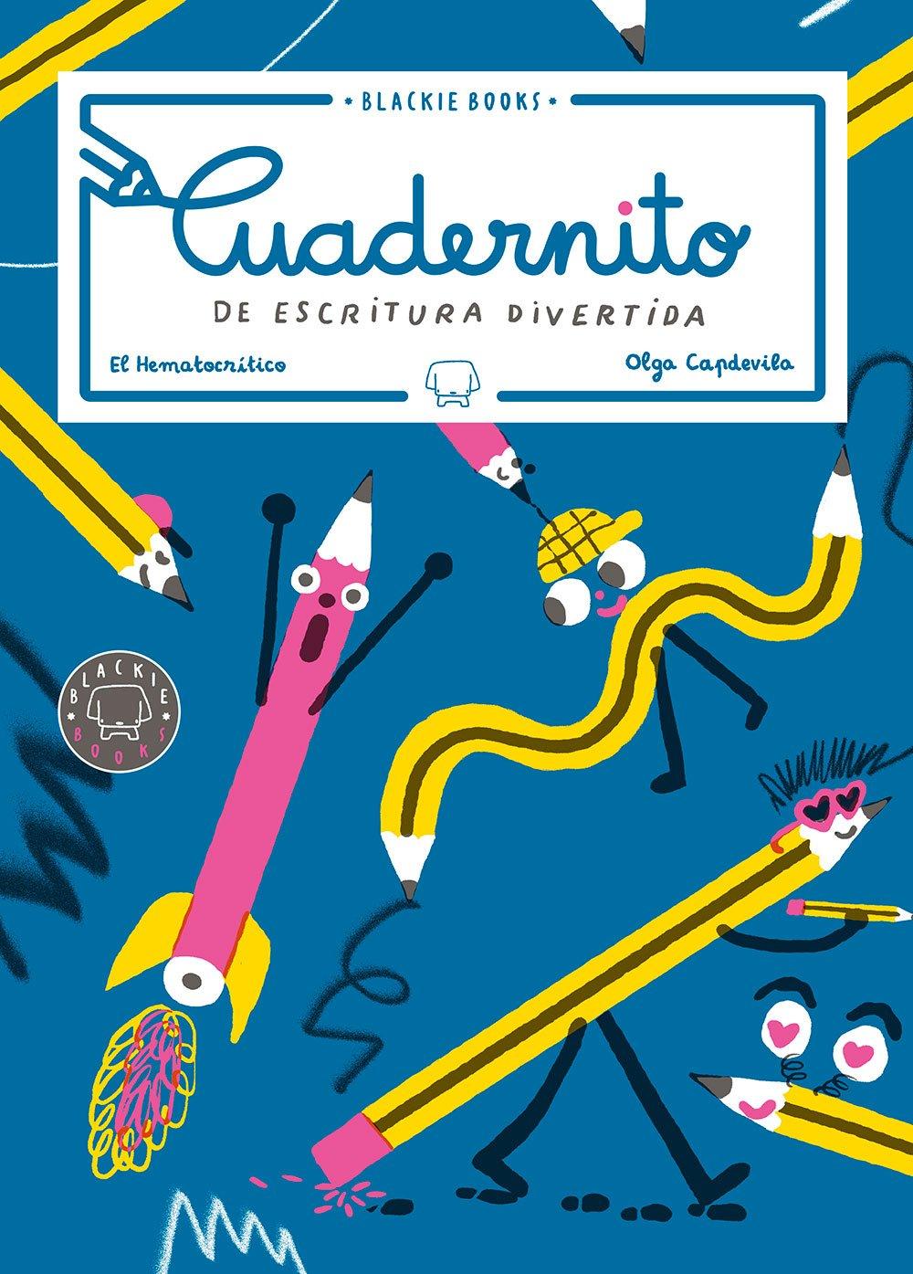 Cuadernito de escritura divertida. El Hematocrítico y Olga Capdevilla - Libros de actividades infantiles