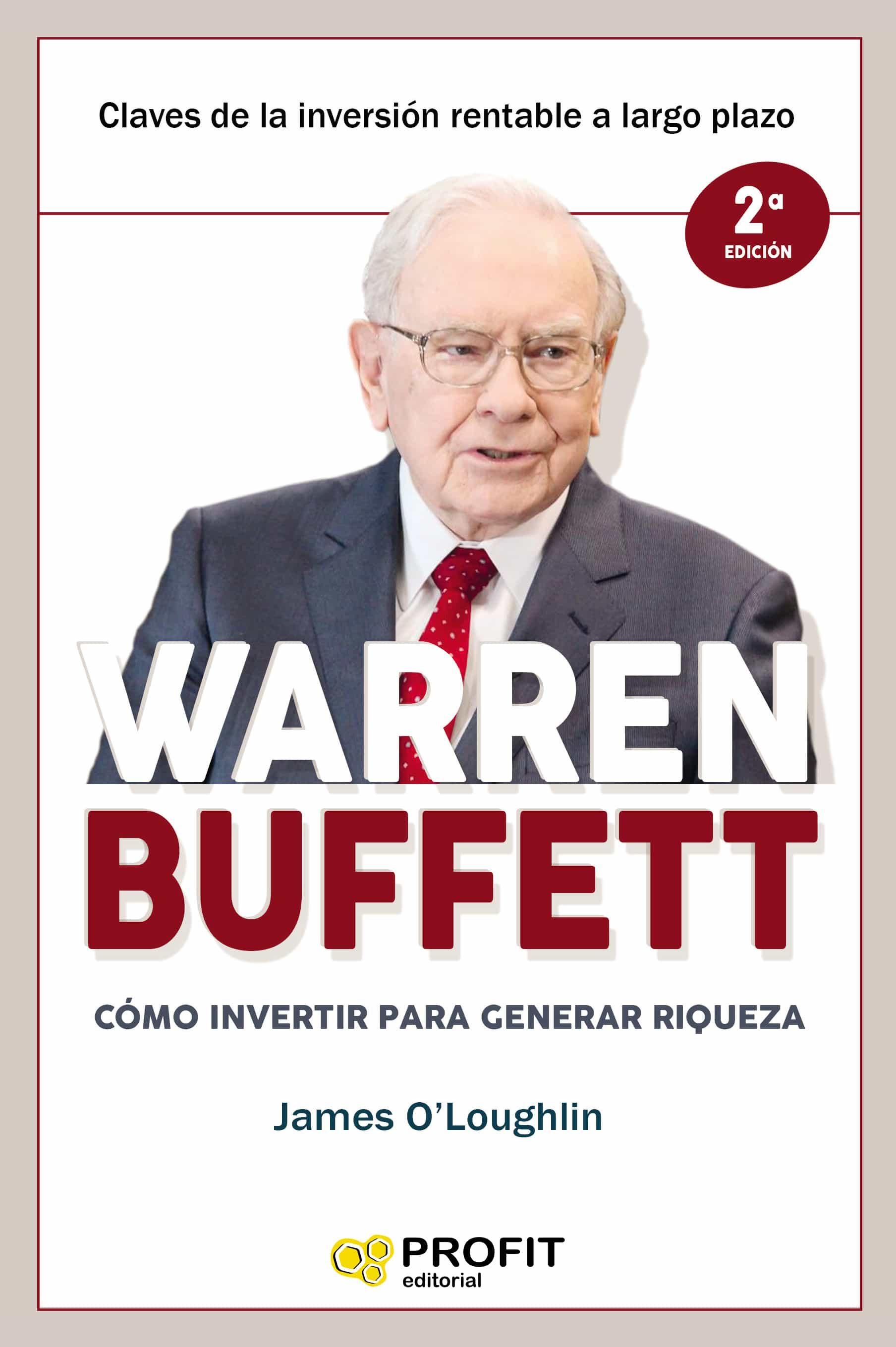 Warren Buffett: Como Invertir Para Generar Riqueza por James O Loughlin