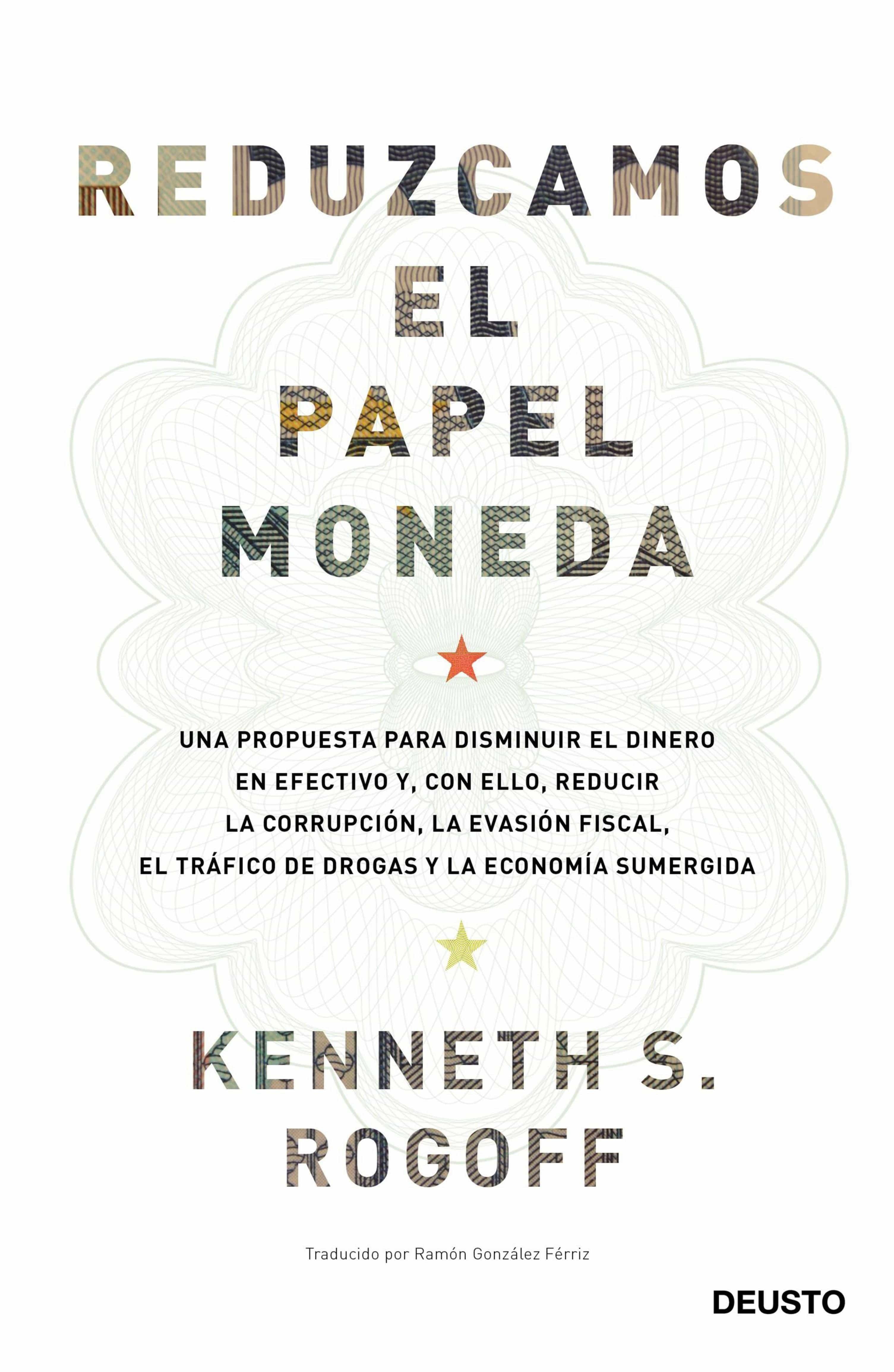Reduzcamos El Papel Moneda   por Kenneth S. Rogoff