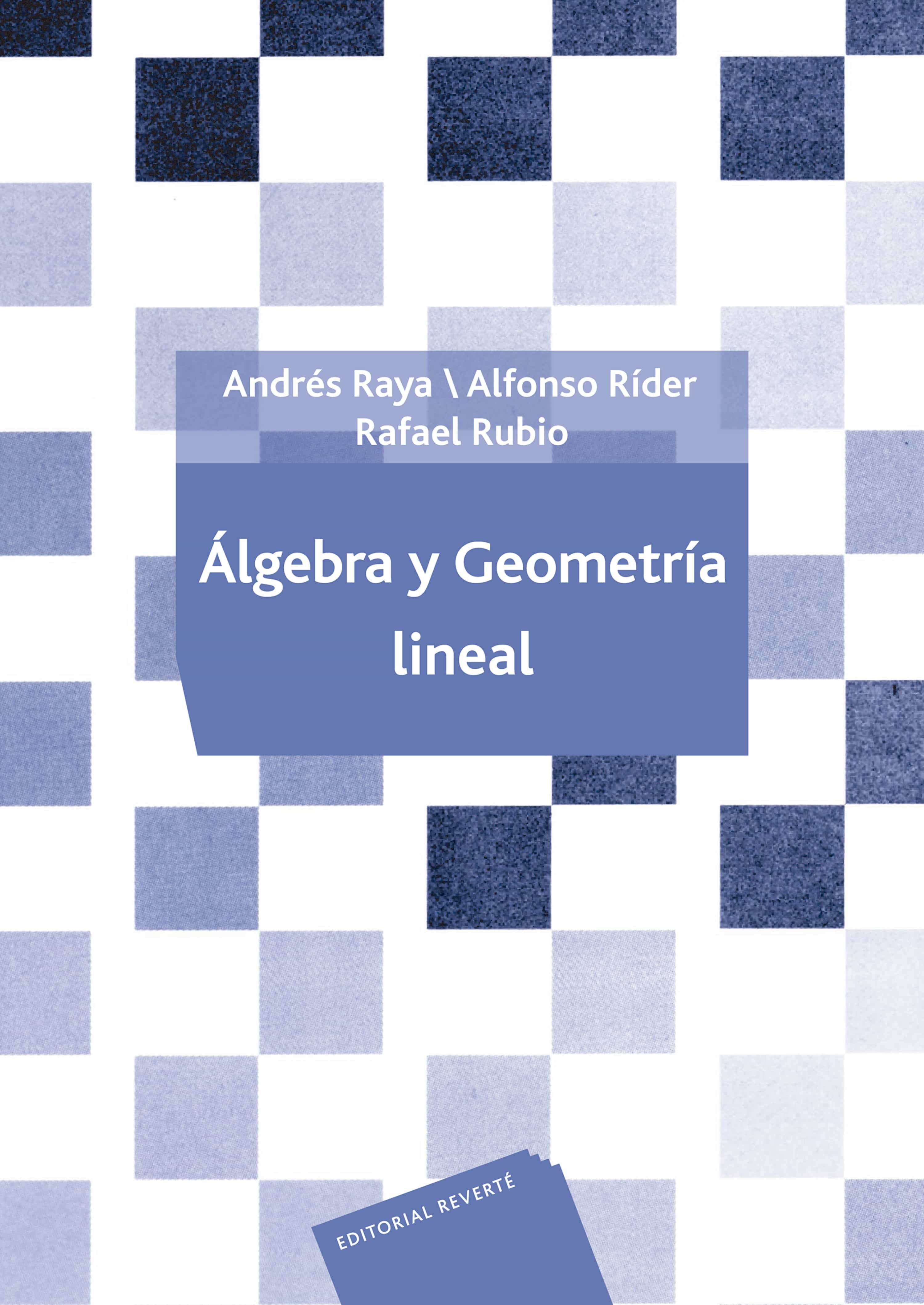 Álgebra Y Geometria Lineal por Andres Raya Saro