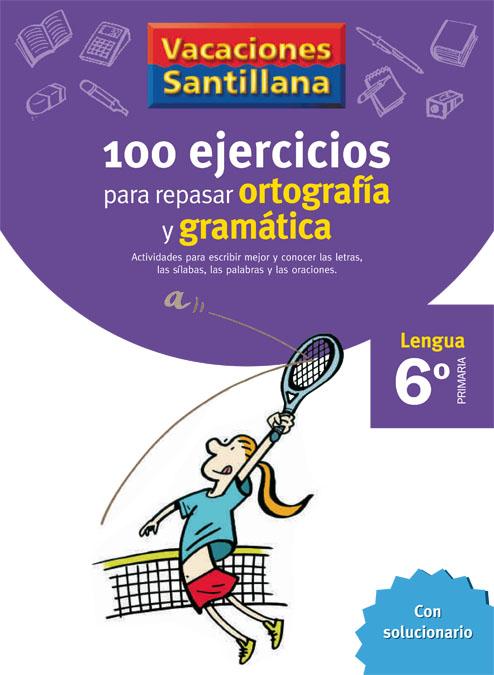6 Vacaciones Gramatica Y Ortografia (educacion Primaria) por Vv.aa.