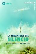 La Sementera Del Silencio por Jose Fernandez Moratiel epub