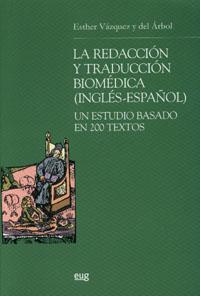 La Redaccion Y Traduccion Biomedica (ingles-español): Un Estudio Basado En 200 Textos por Esther Vazquez Y Del Arbol epub