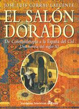 el salon dorado: de constantinopla a la españa del cid: una novel a del siglo xi-jose luis corral lafuente-9788435006484