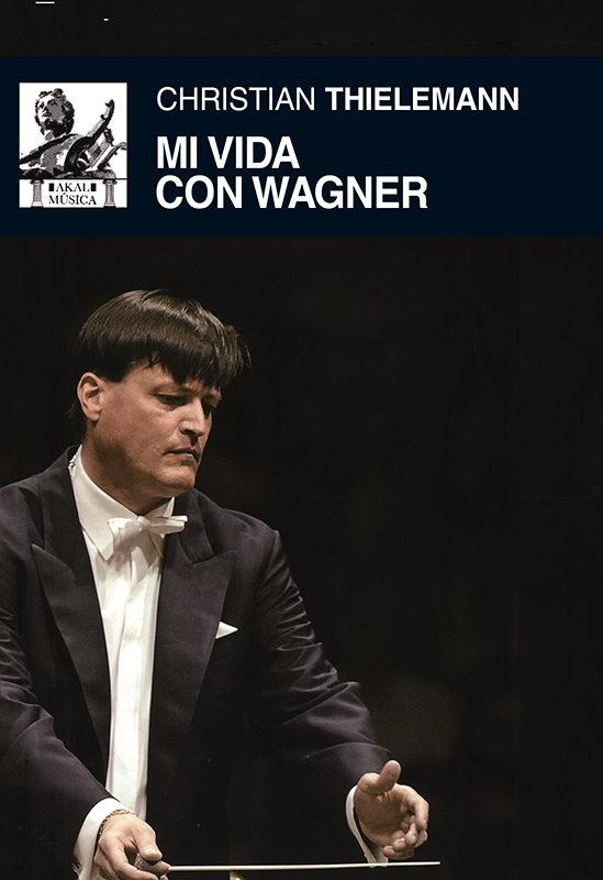 Mi Vida Con Wagner por Christian Thielemann