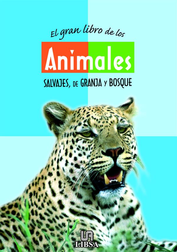 El Gran Libro De Los Animales Salvajes, De Granja Y Bosque por Araceli Fernandez Vivas Gratis