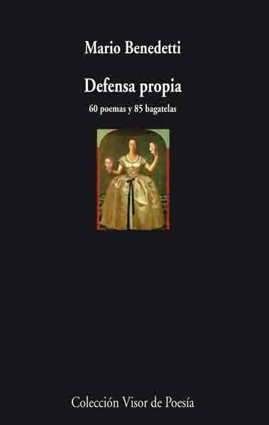 Defensa Propia: 60 Poemas Y 85 Bagatelas por Mario Benedetti epub