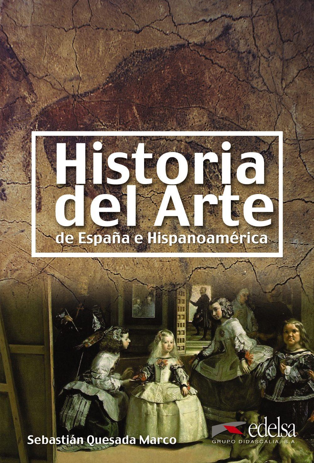 HISTORIA DEL ARTE DE ESPAÑA E HISPANOAMERICA | SEBASTIAN QUESADA ...