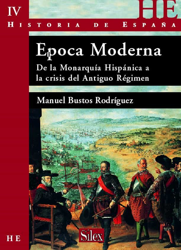 Historia De España: Epoca Moderna;de La Monarquia Hispanica A La Crisis Del Antiguo Regimen. Vol.iv por Vv.aa.