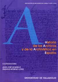 """historia de los archivos y de la archivistica en españa: ciclo de conferencias: """"tradicion española? historia de los archivos y de la archivistica en españa"""": valladolid, 1995 y salamanca,1996-9788477628484"""