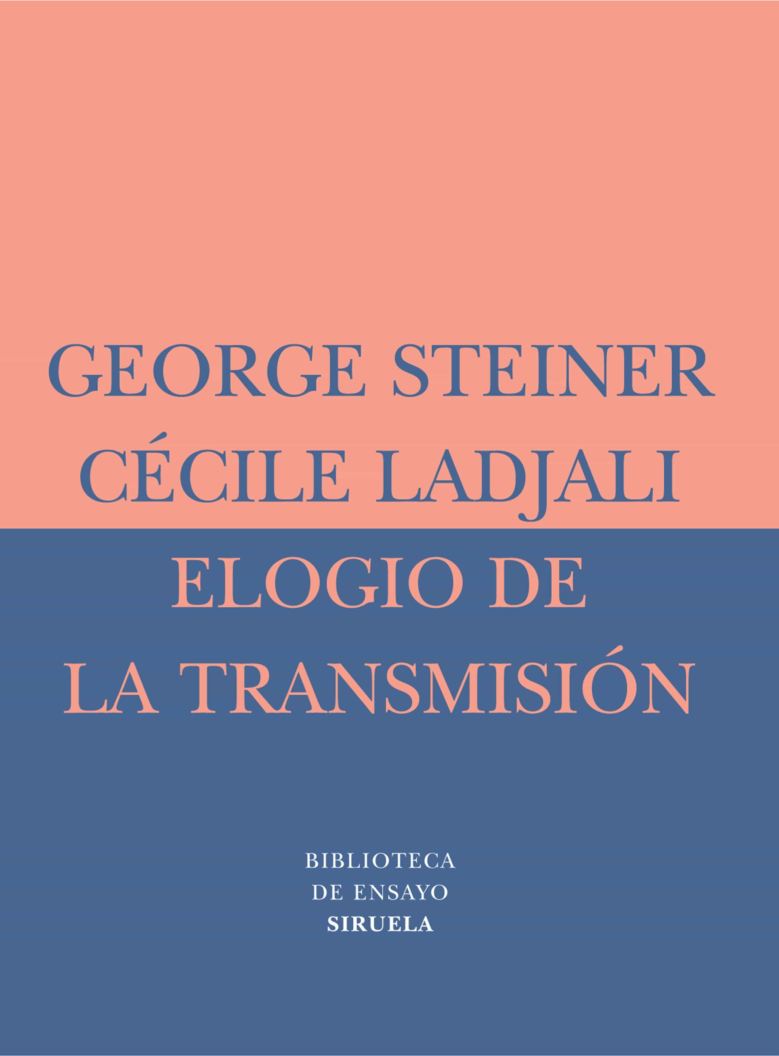 Elogio De La Transmision: Maestro Y Alumno por George Steiner;                                                                                    Cecile Ladjali epub