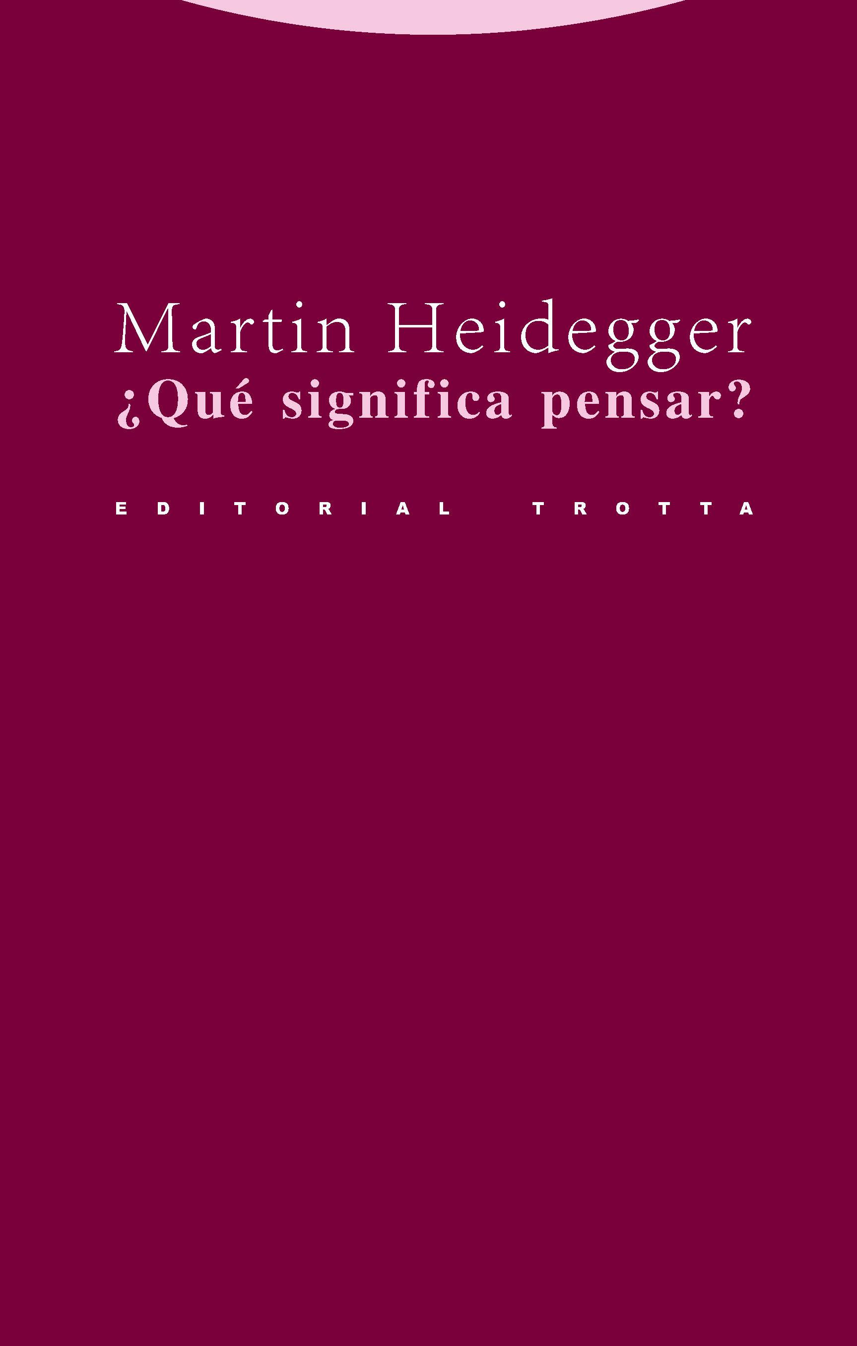¿que Significa Pensar? por Martin Heidegger