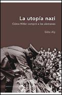 La Utopia Nazi: Como Hitler Compro A Los Alemanes por Gotz Aly epub