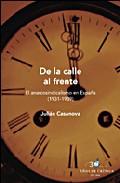 De La Calle Al Frente: El Anarcosindicalismo En España (1931-1939 ) por Julian Casanova epub