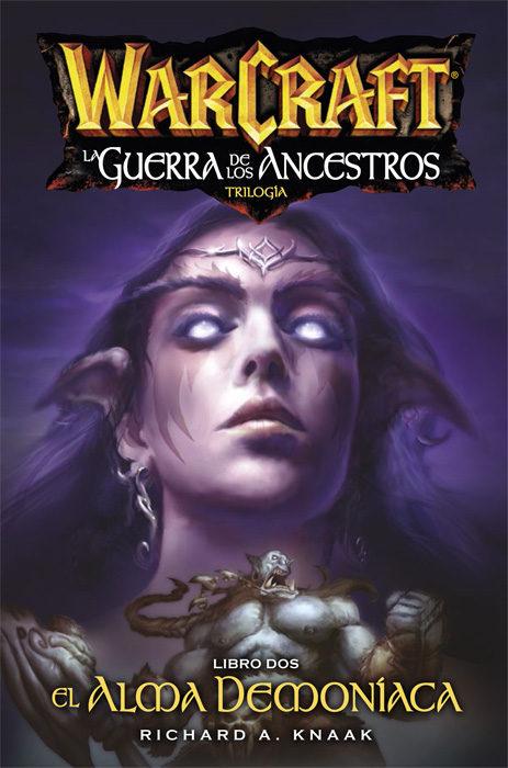 Warcraft. La Guerra De Los Ancestros 2. El Alma Demoníaca por Richard A. Knaak