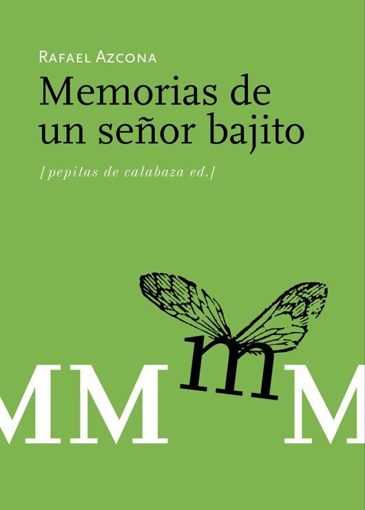 Memorias De Un Señor Bajito (2ª Ed) por Rafael Azcona epub