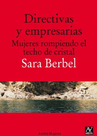 directivas y empresarias. mujeres rompiendo el techo de cristal-sara berbel-9788493959784
