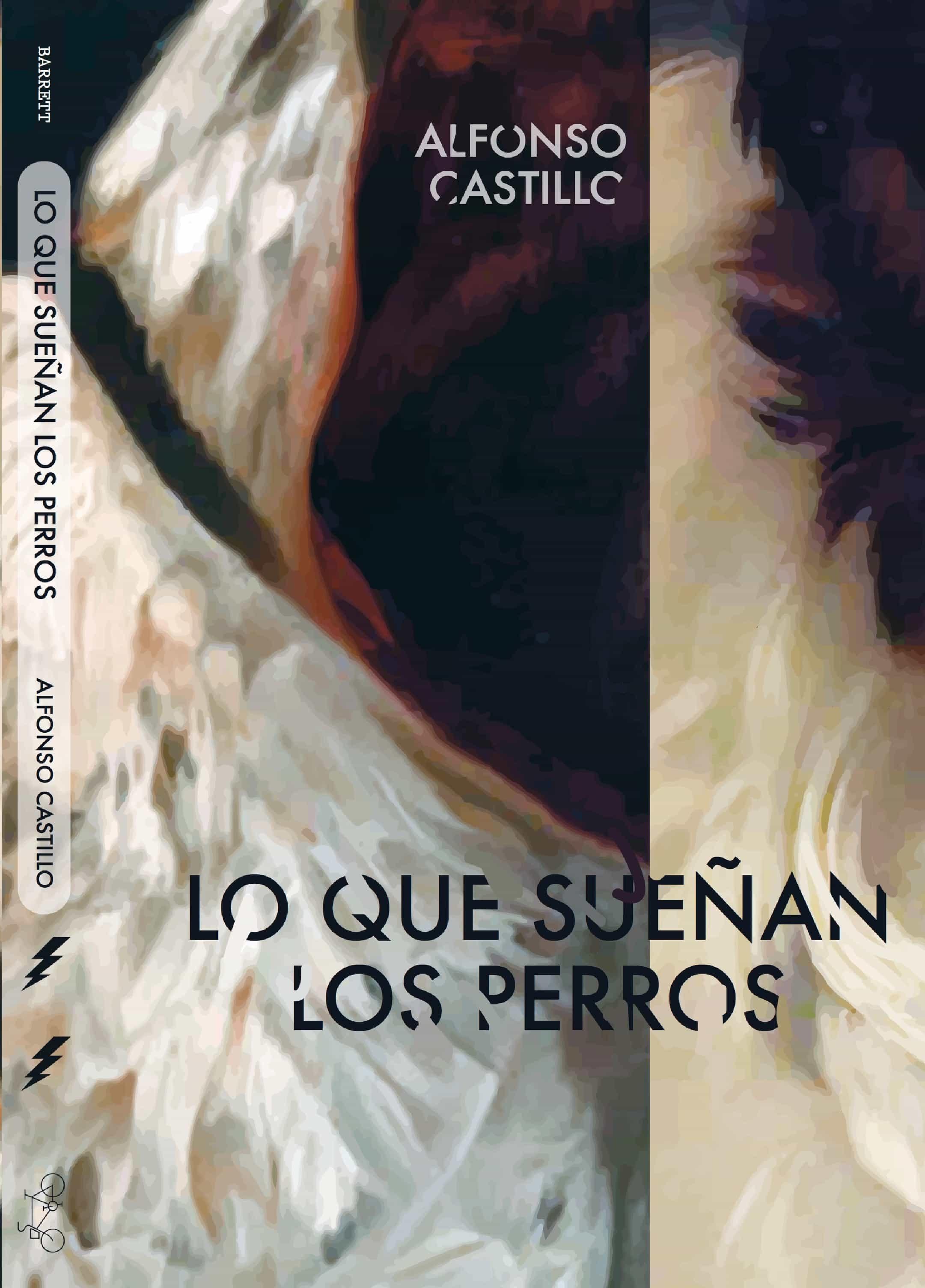 Lo que sueñan los perros, de Alfonso Castillo