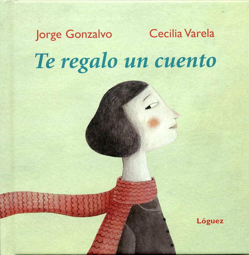 Te Regalo Un Cuento por Jorge Gonzalvo;                                                                                    Cecilia Varela