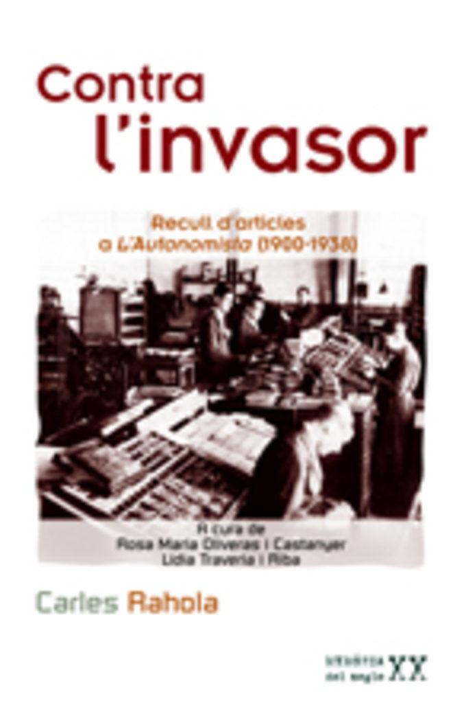 Contra L Invasor: Recull D Articles A L Autonomista (1900-1938) por Carles Rahola